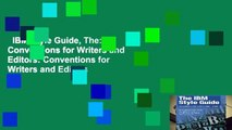 IBM Style Guide, The: Conventions for Writers and Editors: Conventions for Writers and Editors