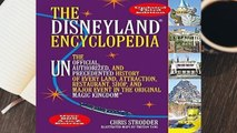 The Disneyland Encyclopedia: The Unofficial, Unauthorized, and Unprecedented History of Every
