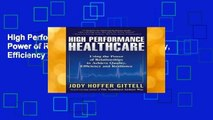 High Performance Healthcare: Using the Power of Relationships to Achieve Quality, Efficiency and