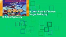 [GIFT IDEAS] Your Very Own Robot (Choose Your Own Adventure: Dragonlarks) by R A Montgomery