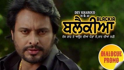 Blackia | Dialogue Promo 4 | Dev Kharoud, Ihana Dhillon | Latest Punjabi Movies | Ohri Productions