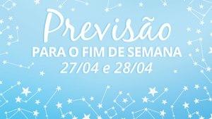 ASTRAL DO FIM DE SEMANA - 27/04 e 28/04