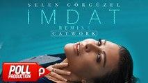 Selen Görgüzel - İmdat - Catwork Remix 2