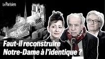 Notre-Dame de Paris : trois architectes débattent de la reconstruction