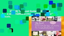 [GIFT IDEAS] The Knot Guide to Wedding Vows and Traditions [revised Edition]: Readings, Rituals,