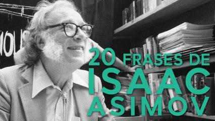 20 Frases de Isaac Asimov  | Exponente de la ciencia ficción