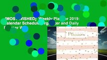 [MOST WISHED]  Weekly Planner 2019: Calendar Schedule Organizer and Daily Planner With