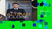 [MOST WISHED]  The Altman Close: Million-Dollar Negotiating Tactics from America s Top-Selling