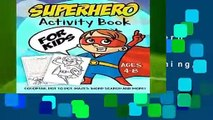 [MOST WISHED]  Superhero Activity Book for Kids Ages 4-8: A Fun Kid Workbook Game For Learning,