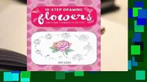 Review  Ten-Step Drawing: Flowers: 75 Blooms, Blossoms, and Bouquets to Draw in 10 Easy Steps -