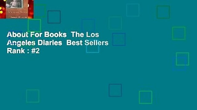 About For Books  The Los Angeles Diaries  Best Sellers Rank : #2