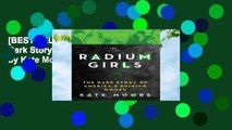 [BEST SELLING]  The Radium Girls: The Dark Story of America s Shining Women by Kate Moore