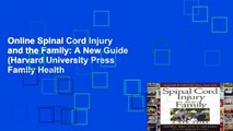 Online Spinal Cord Injury and the Family: A New Guide (Harvard University Press Family Health