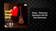 Vivek Pillay - Deewana Deewana Yeh Dil Tera Deewana ,  Love Songs 2019 ,  Audio Song