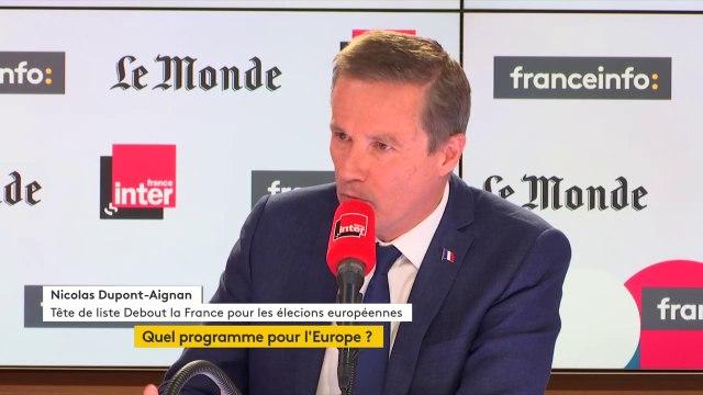 """Nicolas Dupont-Aignan : """"Nous sommes beaucoup plus européens que ceux qui multiplient des milliers de pages de règlements qui ne servent à rien"""""""