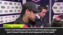 (Subtitled) 'I can't keep talking about it - they will ban me for more games' Neymar on UEFA ban