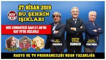 27 NİSAN 2019 KAY TV BU ŞEHRİN IŞIKLARI SELDA AVCI