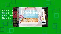 Full E-book American Girl Cooking: Recipes for Delicious Snacks, Meals  More  For Free