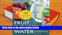 Full version  Fruit Infused Water: 98 Delicious Recipes for Your Fruit Infuser Water Pitcher  For