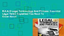 R.E.A.D Legal Terminology And Phrases: Essential Legal Terms Explained You Need To Know About