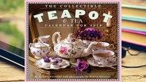 [Read] The Collectible Teapot & Tea Calendar 2014  For Trial