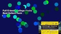 Full E-book  College Hacks  Best Sellers Rank : #4