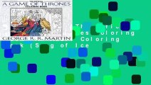[GIFT IDEAS] The Official a Game of Thrones Coloring Book: An Adult Coloring Book (Song of Ice