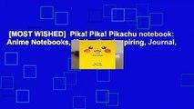 [MOST WISHED]  Pika! Pika! Pikachu notebook: Anime Notebooks, Motivation, Inspiring, Journal,