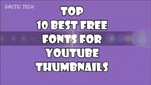 Top 10 Best Free Fonts For Youtube Thumbnails | Most Professional Fonts