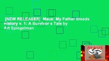 [NEW RELEASES]  Maus: My Father Bleeds History v. 1: A Survivor s Tale by Art Spiegelman