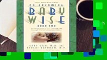 Full version  On Becoming Babywise: Book 2: Parenting Your Five to Twelve-Month-Old Through the