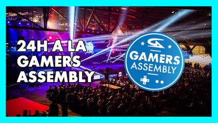 24h à la Gamers Assembly l GG