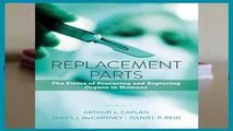 [GIFT IDEAS] Replacement Parts: The Ethics of Procuring and Replacing Organs in Humans by