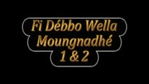 FI DEBBO WELA MOUNGNADHE 1-2 VERSION POULAR