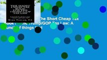 [MOST WISHED]  The Short Cheap Tax Book for the Trump/GOP Tax Law: A bunch of things that