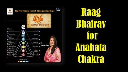 Komal Shah - Raag Bhairav for Anahata Chakra| Heal Your Chakra's | Indian Classical Ragas