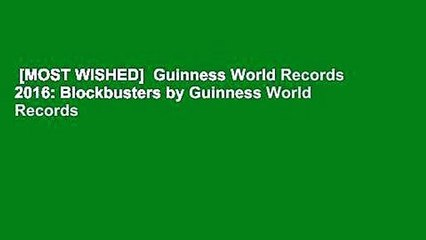 [MOST WISHED]  Guinness World Records 2016: Blockbusters by Guinness World Records