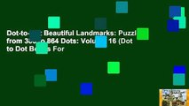 Dot-to-Dot Beautiful Landmarks: Puzzles from 386 to 864 Dots: Volume 16 (Dot to Dot Books For