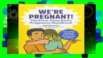 [MOST WISHED]  We re Pregnant! the First Time Dad s Pregnancy Handbook by Adrian Kulp