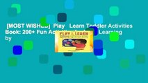 [MOST WISHED]  Play   Learn Toddler Activities Book: 200+ Fun Activities for Early Learning by