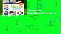 [MOST WISHED]  The Curious Kid s Science Book: 100+ Creative Hands-On Activities for Ages 4-8 by