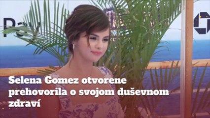 Selena Gomez otvorene prehovorila o svojom duševnom zdraví