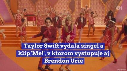 Taylor Swift vydala singel a klip 'Me!', v ktorom vystupuje aj Brendon Urie