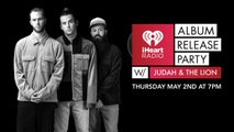 Judah And The Lion iHeart Album Release Party Live Stream