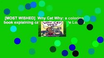 [MOST WISHED]  Why Cat Why: a coloring book explaining cats by Theo Nicole Lorenz