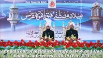 (Part 2/3) A clip on Annual Tour of Melad-e-Mustafa SAWW and Haq Bahoo R.A Conferences from January 8, 2019 to January 21, 2019.