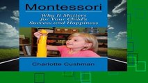 Montessori: Why It Matters For Your Child s Success And Happiness
