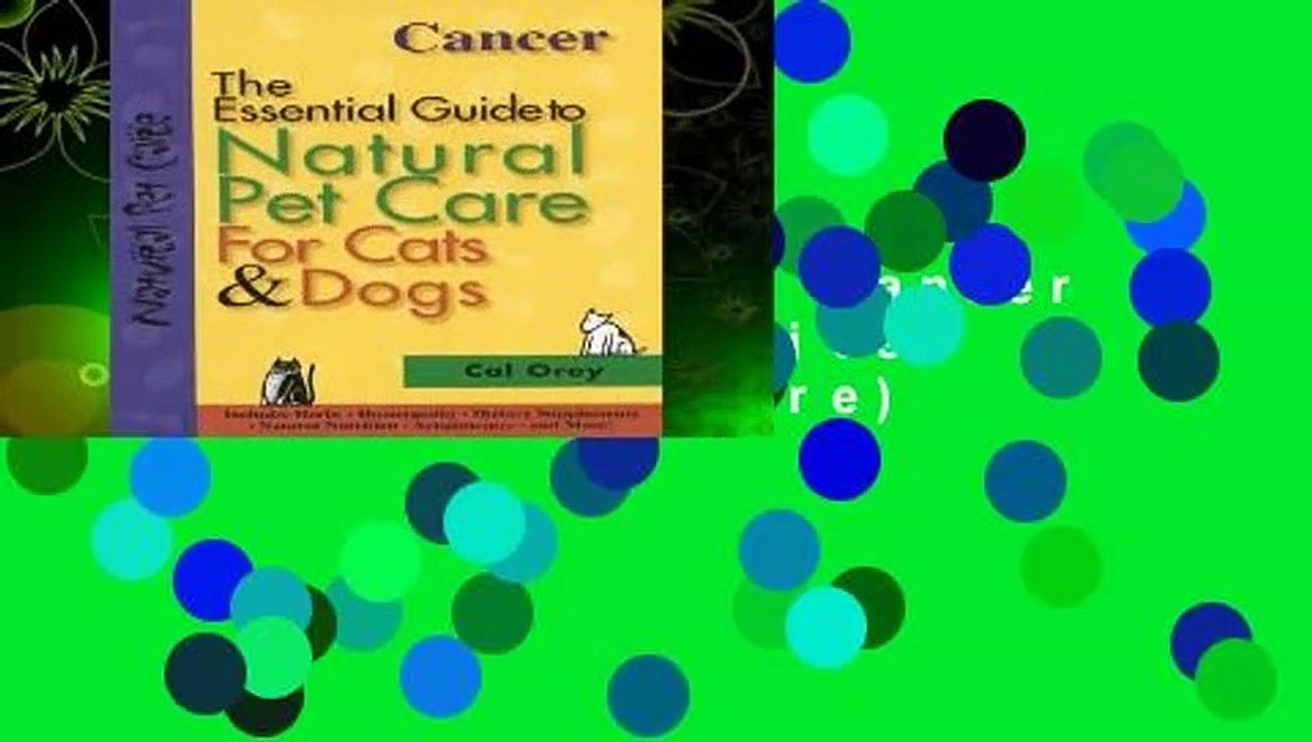 Essential Guide to Natural Pet Care: Cancer (The essential guide to natural pet care)