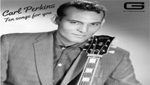 Carl Perkins - Gone gone gone