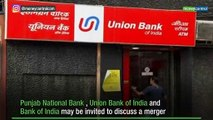 Punjab National Bank, Union Bank, Bank of India in talks for merger: Report